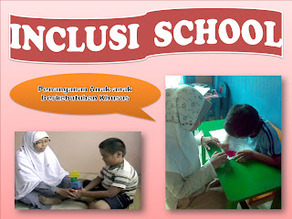 """INKLUSI SCHOOL"""