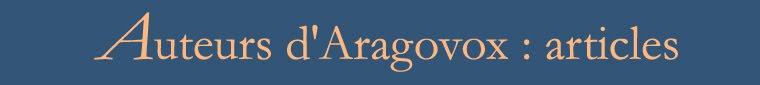 Les articles d'Auteurs d'Aragovox
