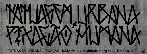 Tatuagem Urbana - Pixação Humana