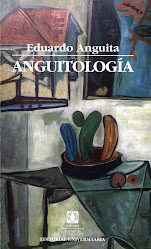 """""""ANGUITOLOGÍA (ANTOLOGÍA DE EDUARDO ANGUITA)"""""""
