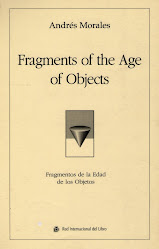 """FRAGMENTS OF THE AGE OF OBJECTS / FRAGMENTOS DE LA EDAD DE LOS OBJETOS (Segunda Edición)"""