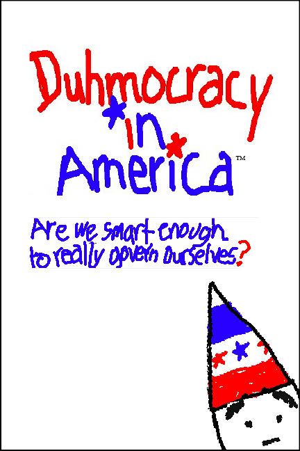 DuhMocracy in America