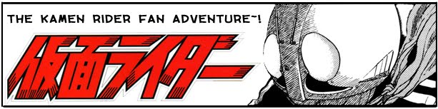 THE KAMEN RIDER FAN ADVENTURE~!