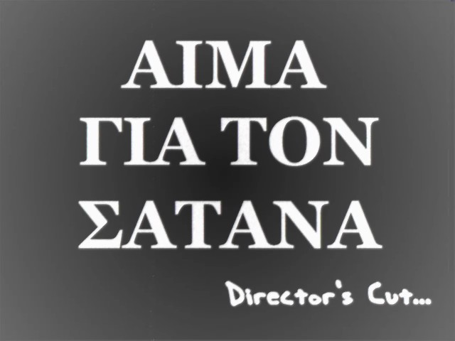 Blood for satan - director's cut (2010) grekland, 13 minuter. regi