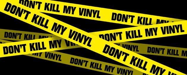 Don't Kill My Vinyl