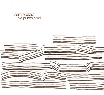 Sam Prekop -- Old Punch Card