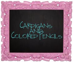 cardigans and colored pencils