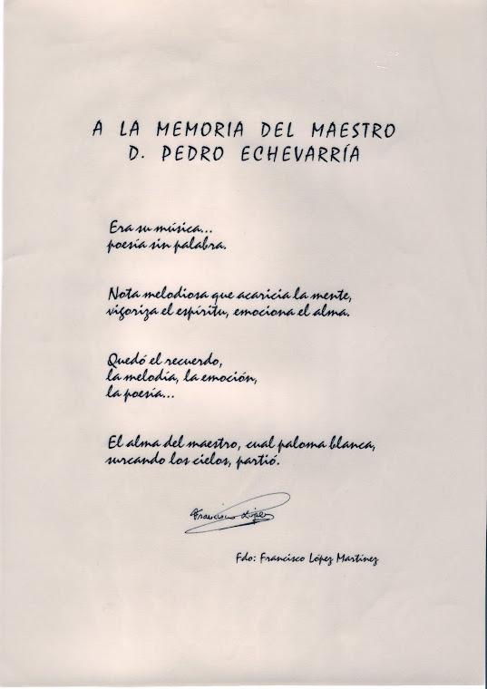 A LA MEMORIA DEL MAESTRO D.PEDRO ECHEVARRÍA