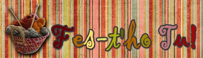 Fes-t'ho Tu!   -- arte textil en castellano --