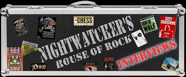 Nightwatcher's House Of Rock Interviews