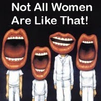 Not All Women Are Like That! (NAWALT)