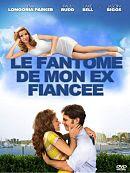 le-fantome-de-mon-ex-fiancee