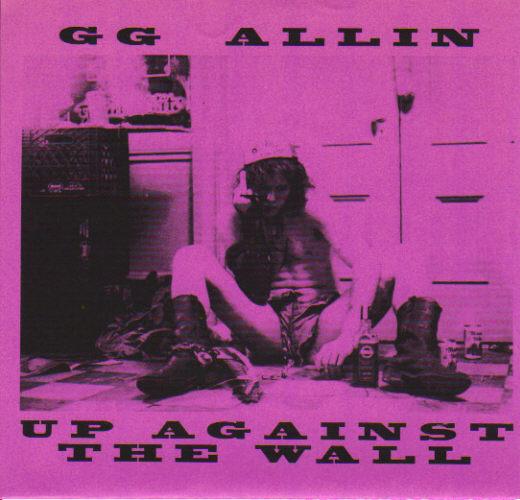 [GG+ALLIN+-+UP+AGAINST+THE+WALL.jpg]