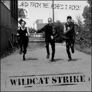 WILDCAT STRIKE - ...AND FROM THE ASHES I ROSE