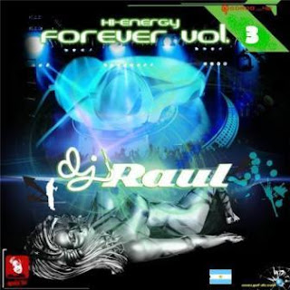 HI-NRG FOREVER Vol. 3 (Mixed By Dj Raul 2010)