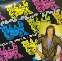 RICCARDO CIONI & D.J.F.T. BAND - Choo Choo Train (1983)