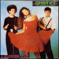 GREEN ICE - A Happier Time (1988)