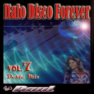 ITALO DISCO FOREVER Vol. 7 (Mixed By Raul 2010)