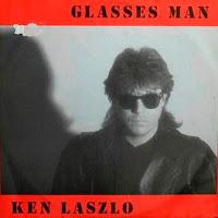 KEN LASZLO - Glasses Man (1987)