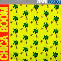 SILVER POZZOLI - Chica Boom (1987)