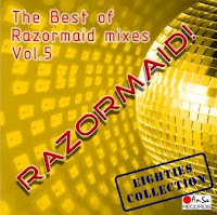 RAZORMAID! - The Best Of Razormaid Mixes (Vol. 5)