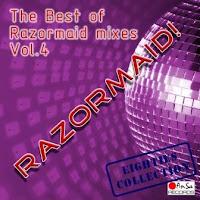 RAZORMAID! - The Best Of Razormaid Mixes (Vol. 4)