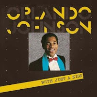 ORLANDO JOHNSON - With Just A Kiss (1984)