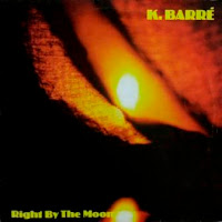 K. BARRE - Right By The Moon (1984)