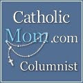 Catholic Mom Columnist