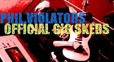PHIL.VIOLATORS OFFICIAL GIG SKEDS