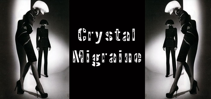 Crystal Migraine