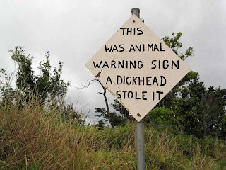 this was animal warning sign a dickhead stole it