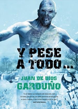 Y pese a todo..., de Juan de Dios Garduño Cuenca Y-pese-a-todo