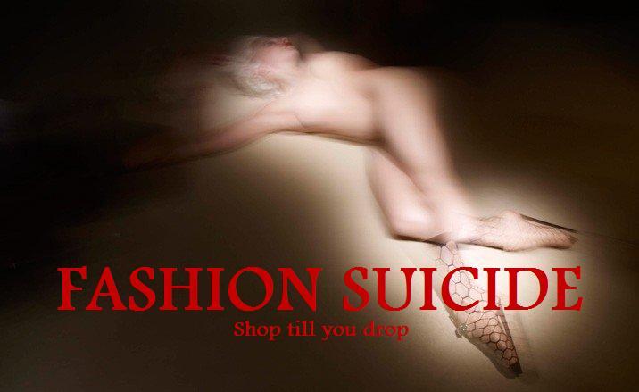 Fashion Suicide