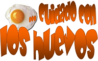 ... cuidado con los huevos!!