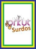 Surdos Orkut Brasil