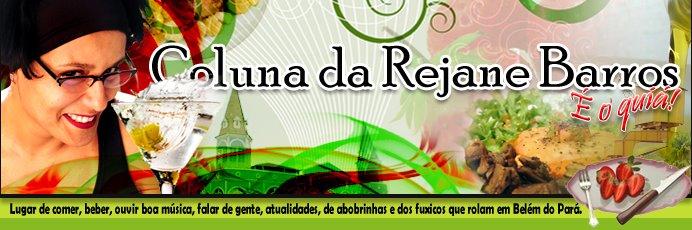 Coluna da Rejane Barros