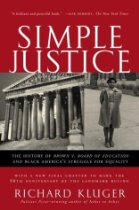 simple justice richard kluger essay Buy a cheap copy of simple justice: the history of brown v book by richard kluger simple justice is the definitive history of the landmark case brown v board of.