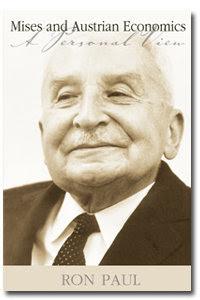 Von Mises & Austrian Economics: A Personal View, by Ron Paul