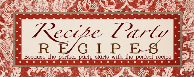 Recipe Party Recipes
