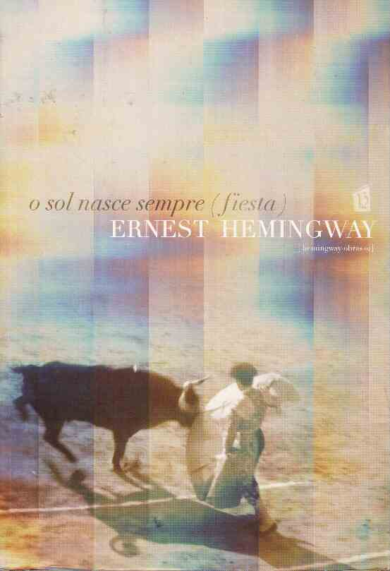 the depiction of the traditional hero in hemingways fiesta the sun also rises 40 the traditional hero essay examples fiesta the sun also rises by hemingway the sun also rises hemingway's depiction of the traditional hero the hemingway.