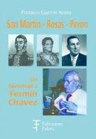 """San Martín, Rosas, Perón, un homenaje a F. Chávez"""