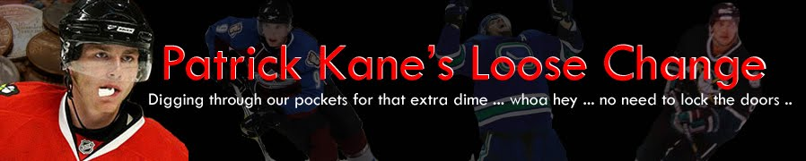 Patrick Kane&#39;s Loose Change