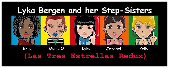Lyka Bergen and her Step-Sisters