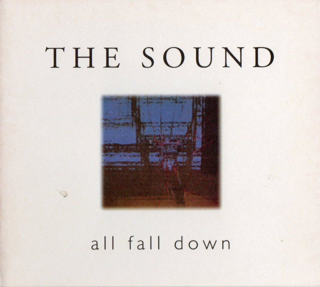 [Bild: The+sound+-+All+Fall+Down.01.jpg]