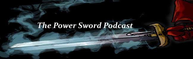 The Power Sword Podcast