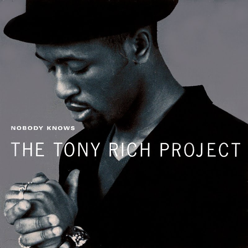 nobody knows the tony rich project