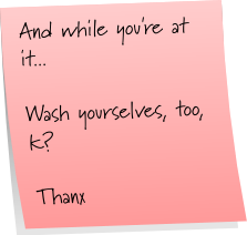 Wash yourself