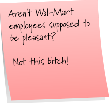 Bitchy Wal-mart employee