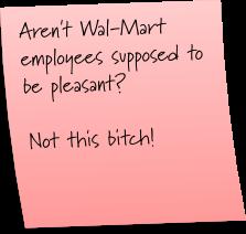 Bitchy Wal-mart employee